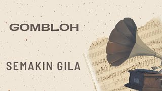 Download lagu Gombloh - Semakin Gila (Official Music Video) Mp3
