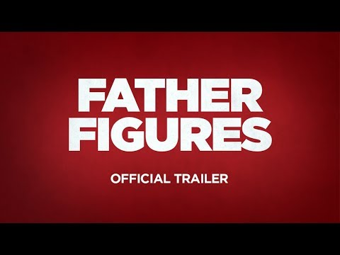 FATHER FIGURES - Official Trailer