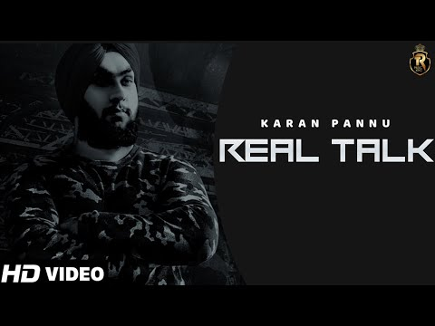 Real Talk | Full Song |   Karan Pannu New Punjabi Song 2018