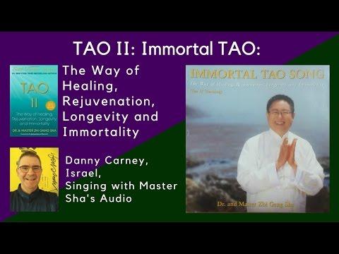 Immortal TAO song: The Way of Healing, Rejuvenation. Longevity, and Immortality  Master Sha