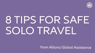 8 Tips for Safe Solo Travel