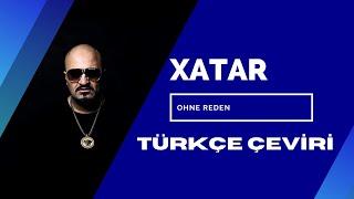 Xatar - Ohne Reden (Türkçe Çeviri)