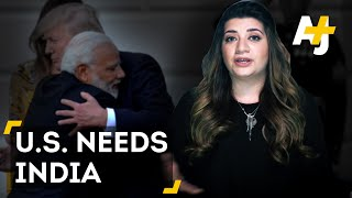 Does The U.S. Need India More Than India Needs The U.S.? | AJ+