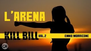 Ennio Morricone ● Kill Bill Vol. 2 - L' Arena ● Original Soundtrack (HQ Audio)