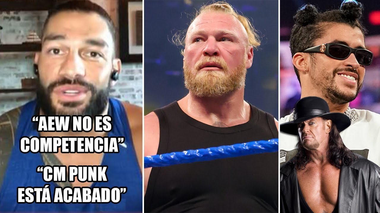 Roman Reigns Destruye a AEW y CM Punk, Brock Lesnar se va de WWE, Undertaker elogia a Bad Bunny