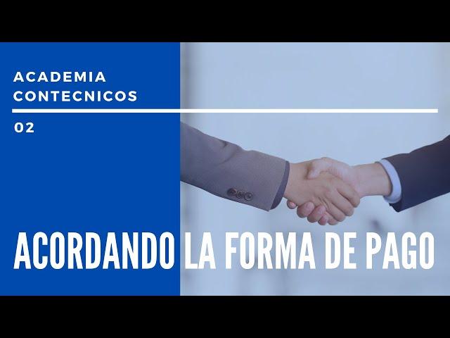 PODCAST CONTÉCNICOS - Emisión 02 - Acordando la forma de pago