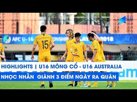 Highlights | U16 Mông Cổ - U16 Australia | Lời cảnh báo đanh thép cho U16 Việt Nam | NEXT SPORTS
