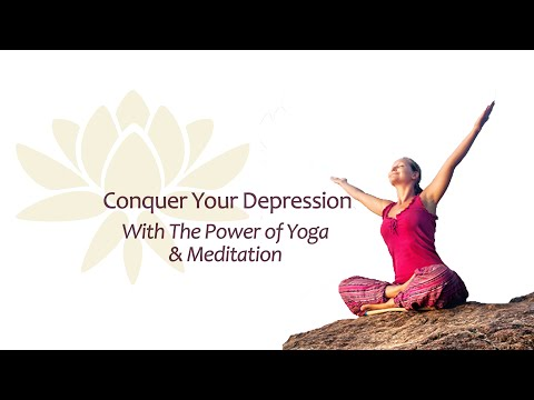 Conquer Your Depression With The Power of Yoga & Meditation