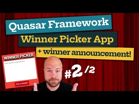 Quasar Framework: Winner Picker App & Winner Announcement! (2/2) thumbnail