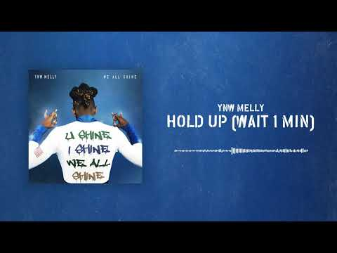 YNW Melly – Hold Up (Wait 1 Min)