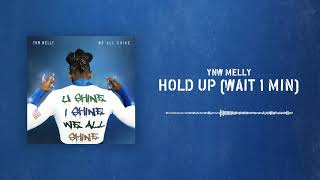 [3.58 MB] YNW Melly - Hold Up (Wait 1 Min) [Official Audio]