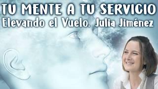 Tu mente a tu servicio - Julia Jiménez