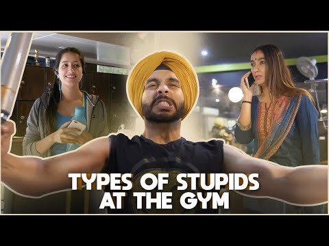 Types of Stupids At The Gym | SahibNoor Singh