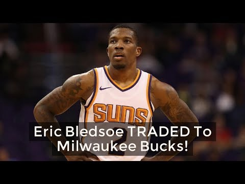 Eric Bledsoe TRADED To The Milwaukee Bucks! TRADE ANALYSIS!