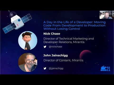 DockerCon 2021 Session - Mirantis: A Day in the Life of a Developer