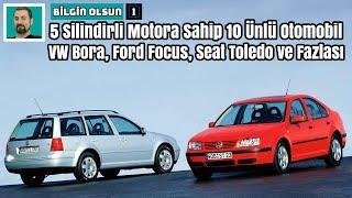 5 Silindirli Motora Sahip 10 Ünlü Otomobil | VW Bora, Ford Focus, Seat Toledo.. | Bilgin Olsun thumbnail