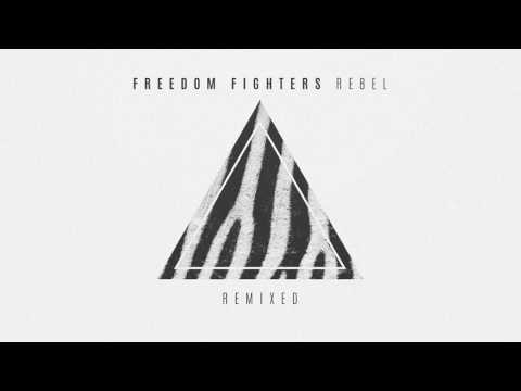 Freedom Fighters - Rebel Remixed [Full Album] ᴴᴰ
