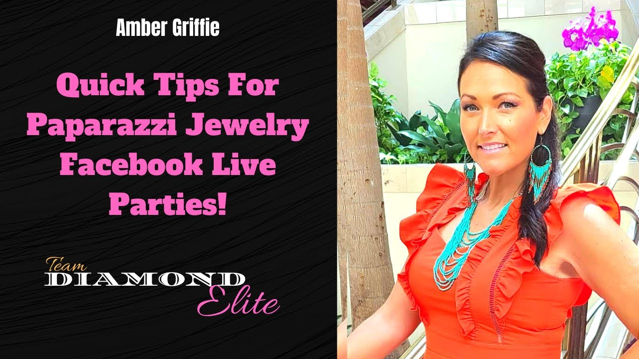 Paparazzi Jewelry Quick Tips For Facebook Live Parties Team