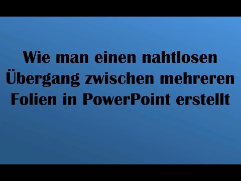 PowerPoint: Perfekter Übergang zwischen mehreren Folien (nahtloser Übergang)