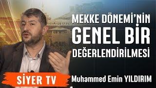 Mekke Döneminin Genel Bir Değerlendirilmesi | Muhammed Emin Yıldırım (23. Ders)