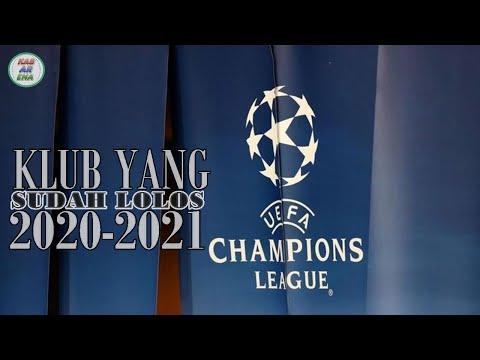 Daftar Klub Yang Sudah Lolos Ke Liga Champions Eropa Musim 2020 / 2021