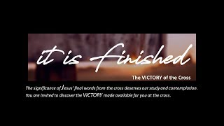 It Is Finished - Easter Service 2019 - Nunawading Christian Church Live Stream