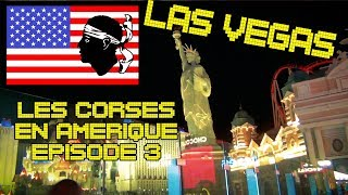 (Vlog) Les Corses en Amérique - Ep3 Las Vegas