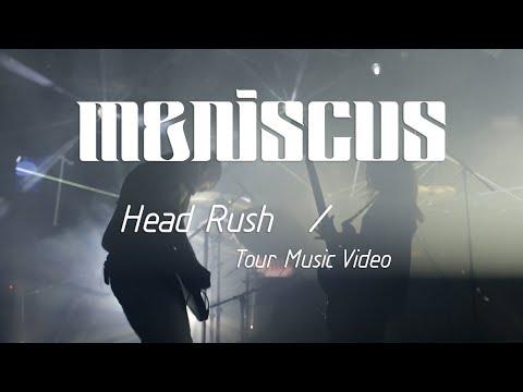 Meniscus - Head Rush (Tour Music Video)