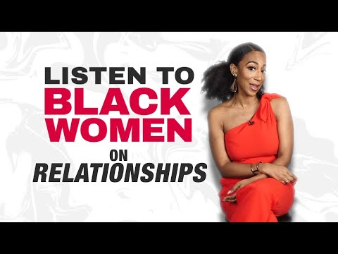 What Black Women Want in Relationships | Listen To Black Women