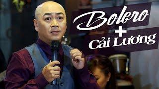 ĐỘC LẠ Bolero Kết Hợp Cải Lương - Nhạc Vàng Bolero Xưa Hay Nhất 2017