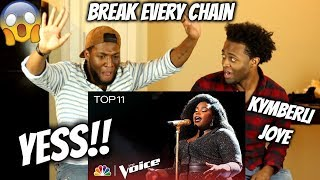 "Kymberli Joye Performs ""Break Every Chain"" - The Voice 2018 ( WE LOST CONTROL) REACTION"