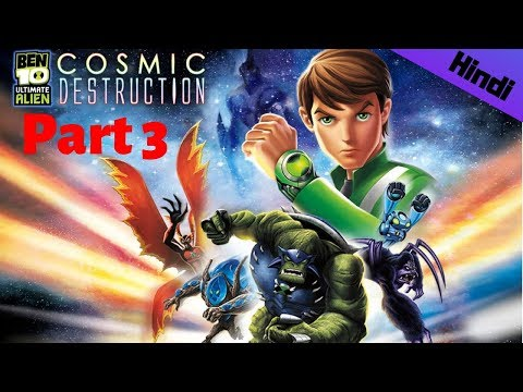 [Part 3]Ben 10 Ultimate Alien Cosmic Destruction Gameplay Part03 in Hindi