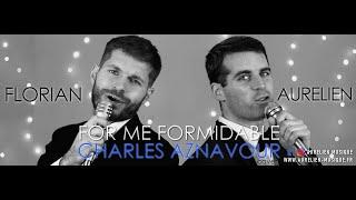 Aurélien & Florian - For me formidable [Charles Aznavour Cover Reprise]