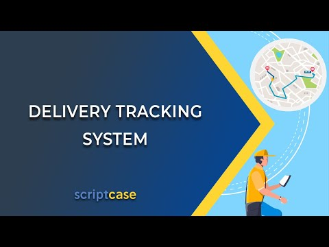 Scriptcase -  Delivery Tracking System (using Google Maps APIs)