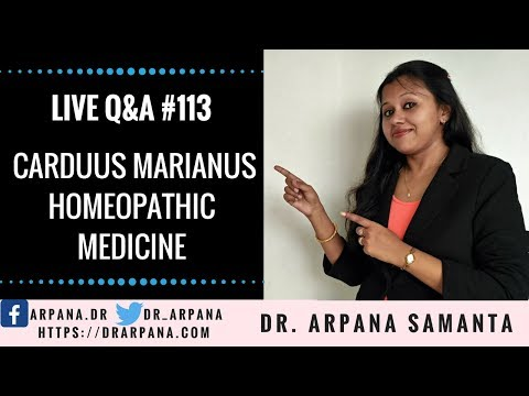 Homeopathic Medicine Carduus Marianus || Free Homeopathic Live Clinic #113