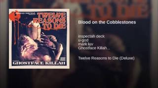 Blood on the Cobblestones (feat. U-God, Inspectah Deck & Mark Luv)