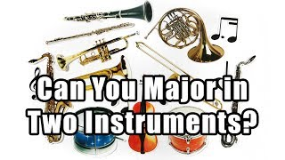 Can You Major in Two Instruments? thumbnail