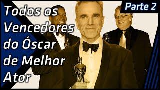 Óscar - Melhor Ator (Todos os Vencedores) Parte 2