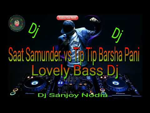 Saat Samundar vs Tip Tip Barsa Pani High Bass jBl Dj