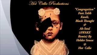 """Congregation"" (AWAKE mix) Feat.Talib Kweli, Black Thought & Ab-Soul By Helder Sousa @ Hot Cella"