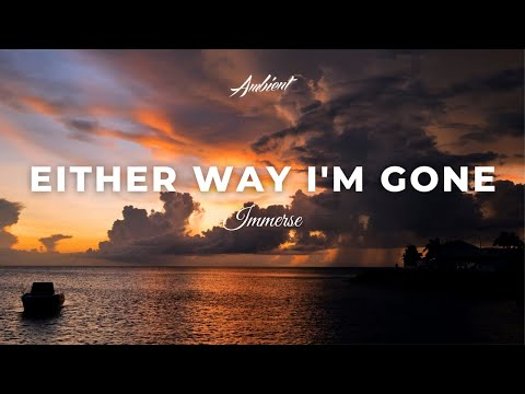 Смотреть клип Immerse - Either Way I'M Gone
