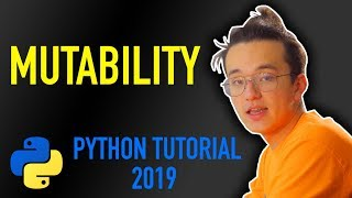 16 - mutable vs immutable objects in Python (Python tutorial for beginners 2019)