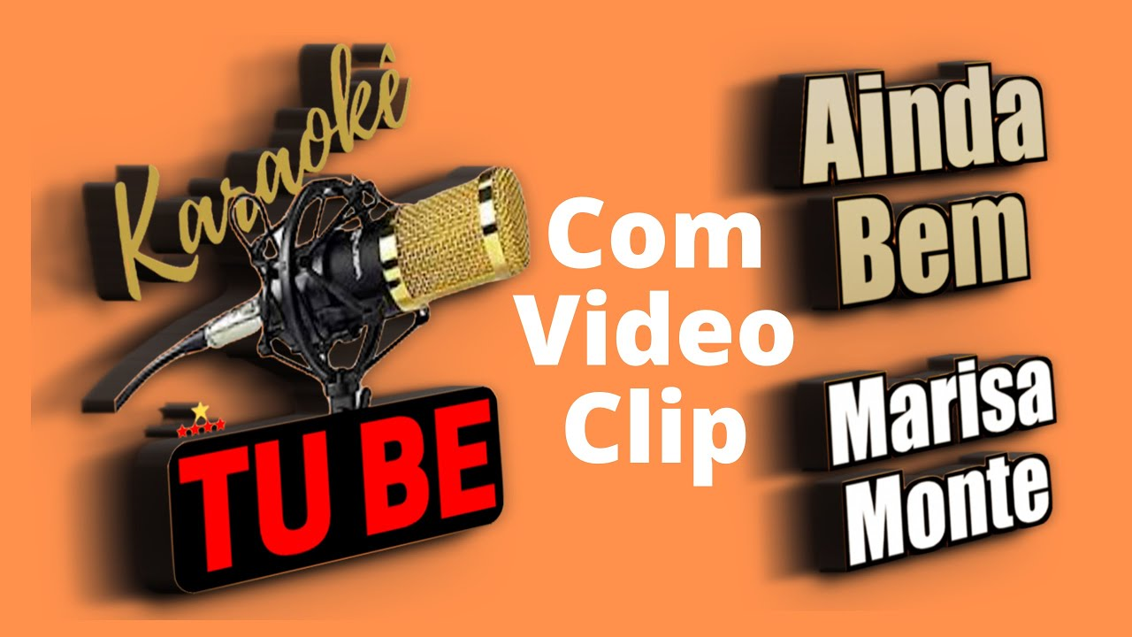 Karoke Ainda bem Video Clip | Marisa Monte | Karaokê TUBE