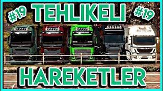 Tehlikeli Hareketler #19 🔴4K 60FPS🔴 Euro Truck Simulator 2