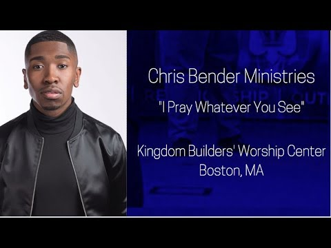 Chris Bender Ministries : I Pray Whatever You See