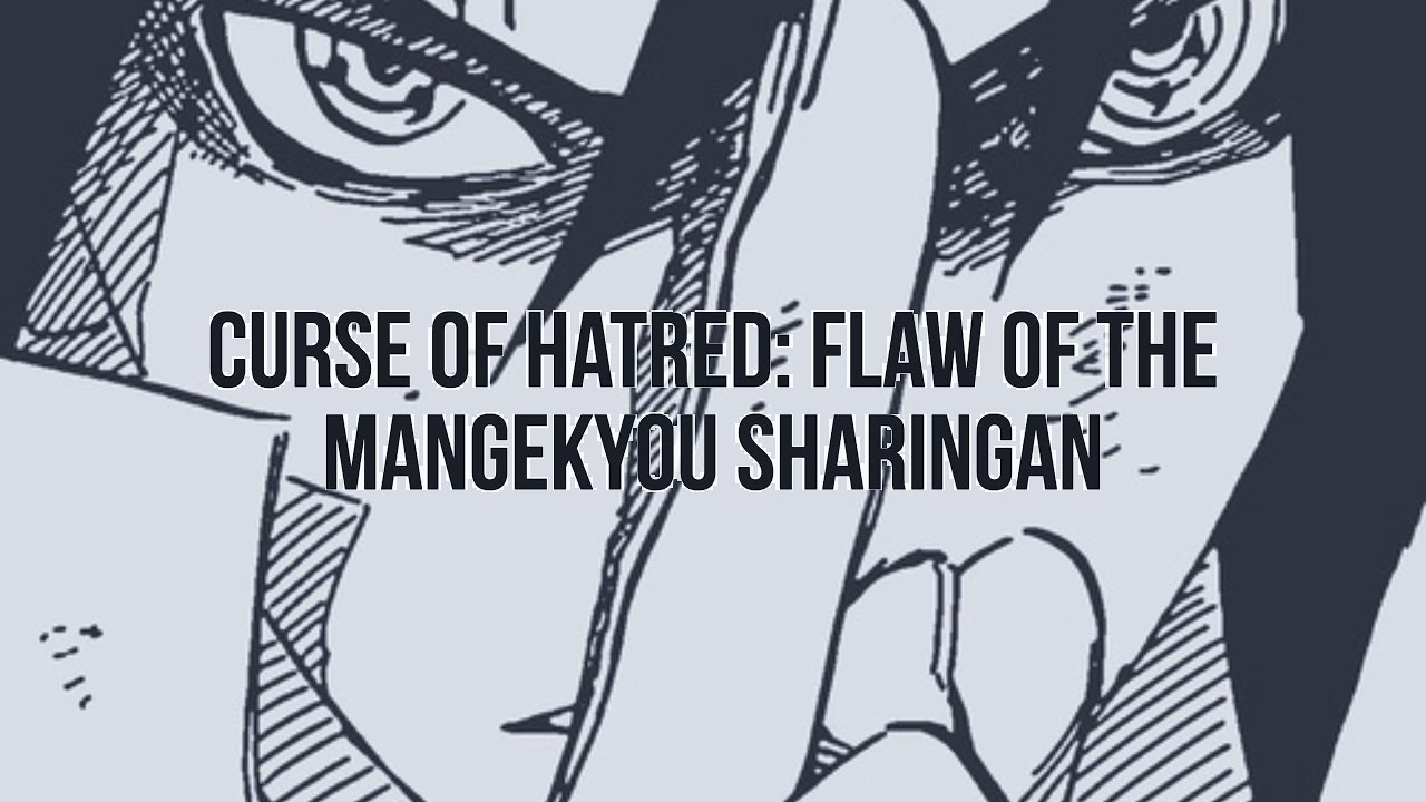 Naruto Curse Of Hatred Flaw Of The Mangekyou Sharingan Youtube
