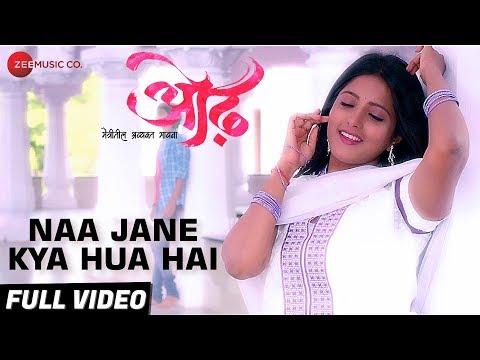 Na Jaane Kya Hua Hai Marathi Mp4 Video Song - Odh Marathi Movie