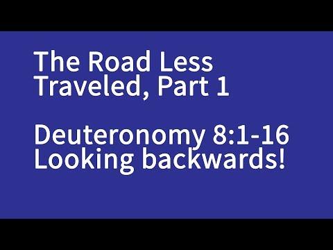 Deuteronomy 8 - The Road Less Traveled, Part 1
