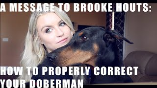 A MESSAGE TO BROOKE HOUTS: how to properly correct a dog