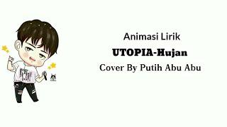 Lirik Lagu Utopia-Hujan-Cover